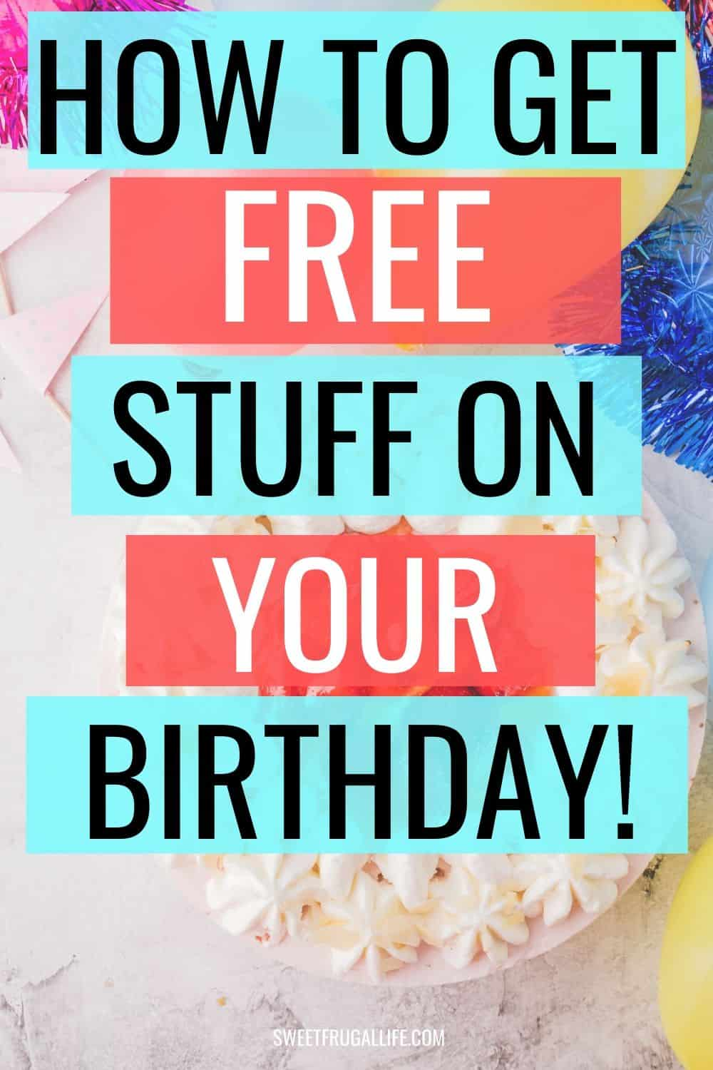 How to get free stuff on your birthday