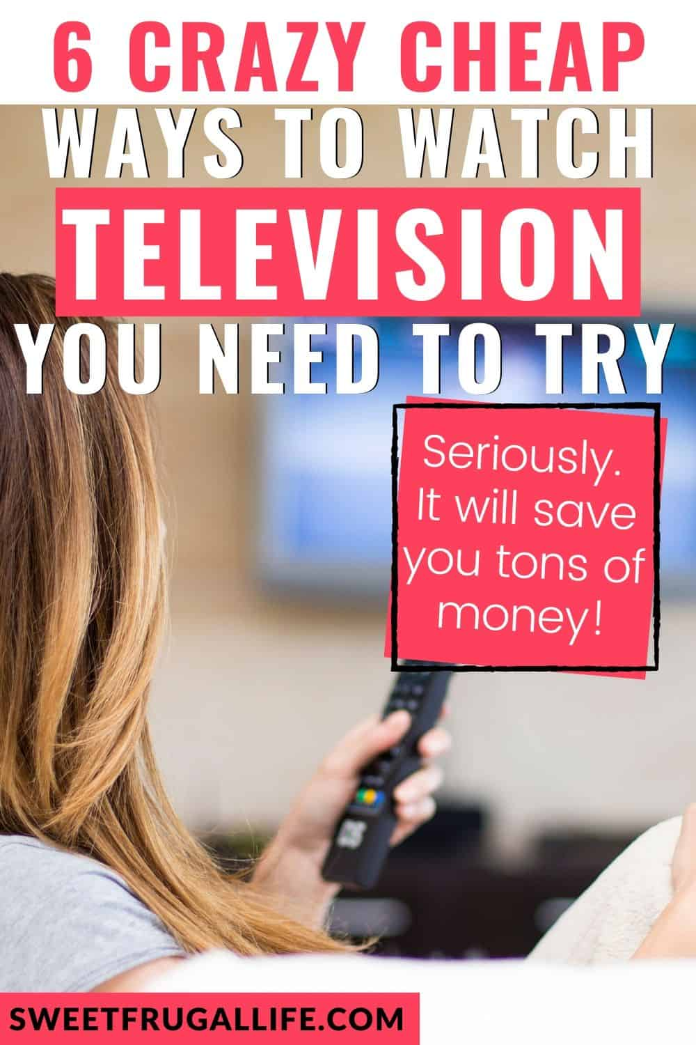 cheap ways to save money on TV