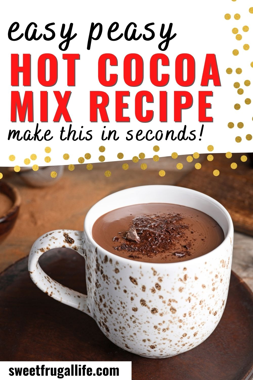 hot cocoa mix recipe - how to make hot chocolate at home