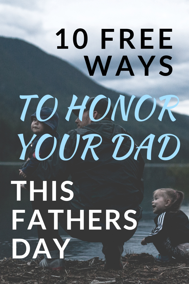 10 Free Ways to Honor Your Dad