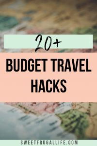 20 Plus Budget Travel Hacks