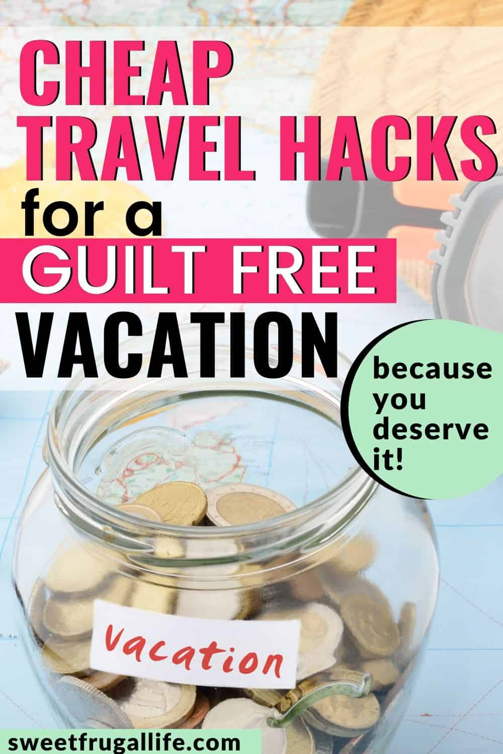 cheap travel hacks vacation you can afford