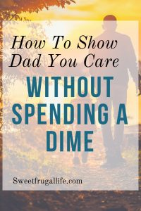 Show Dad You Care Without Spending a Dime