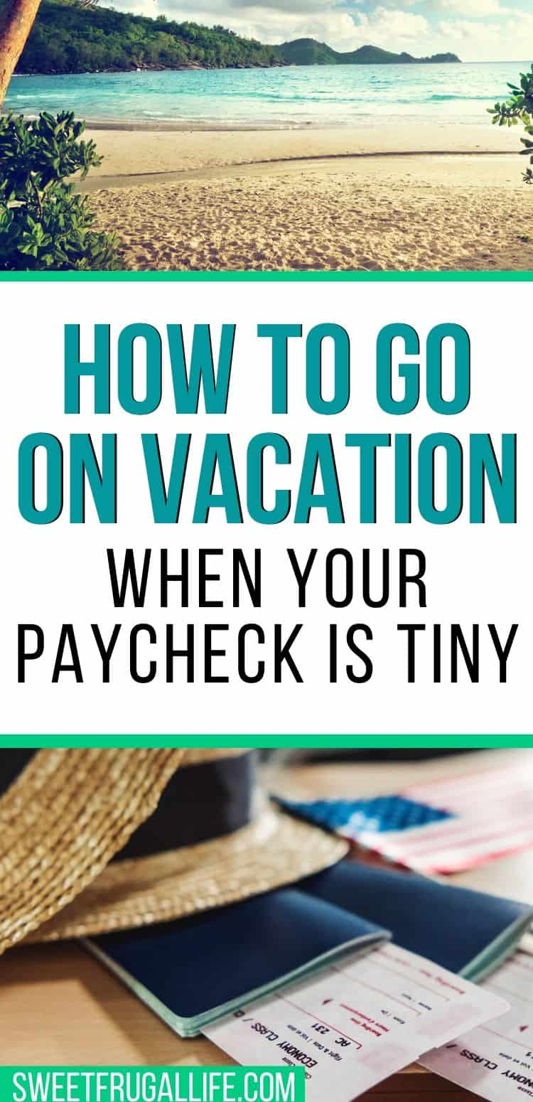 vacation with a tiny paycheck