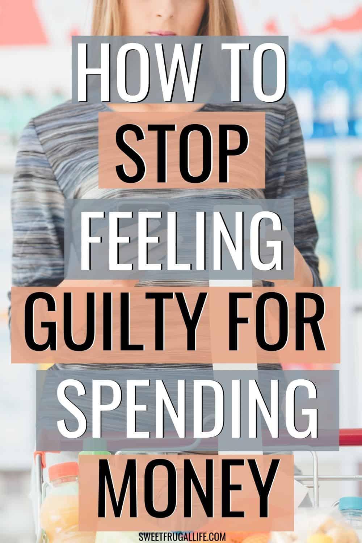 stop feeling guilty spending money