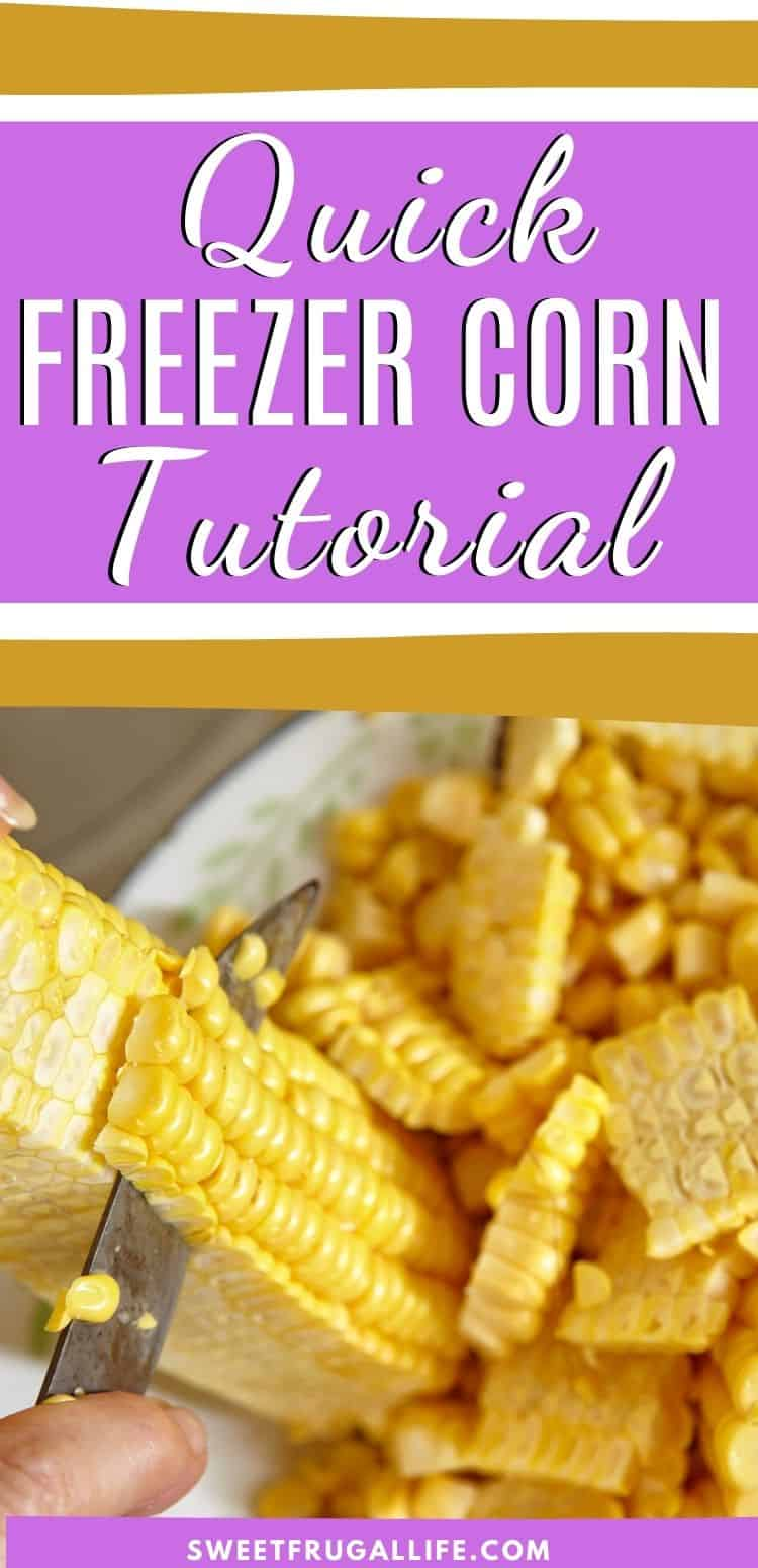 how to freeze corn from the garden - freezer corn tutorial