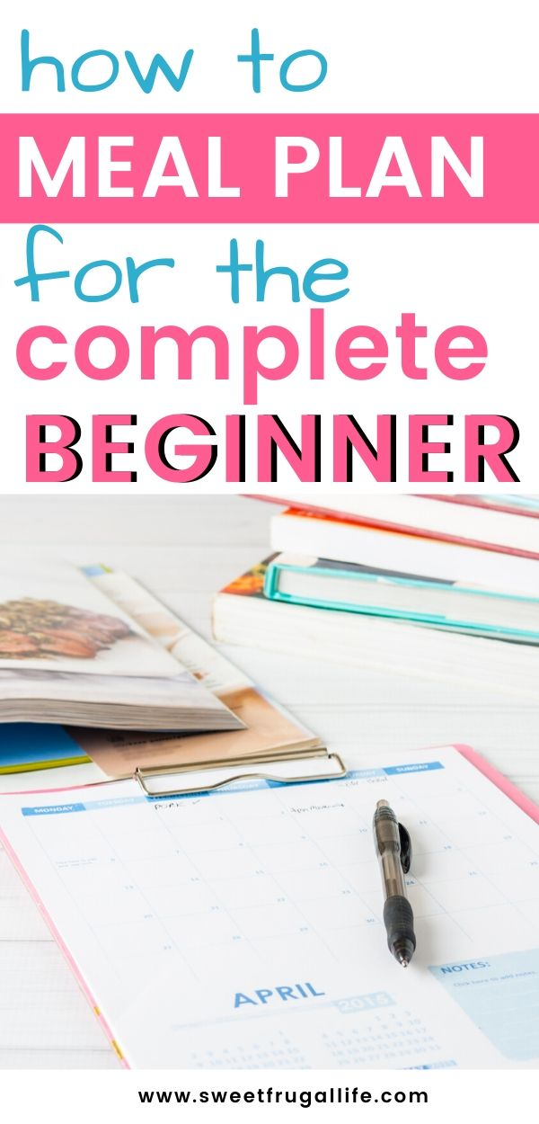 How to Meal Plan for the complete beginner meal plan helps | meal planning tips | how to start meal planning | how to save money on food | save money on groceries | frugal tips | frugal living