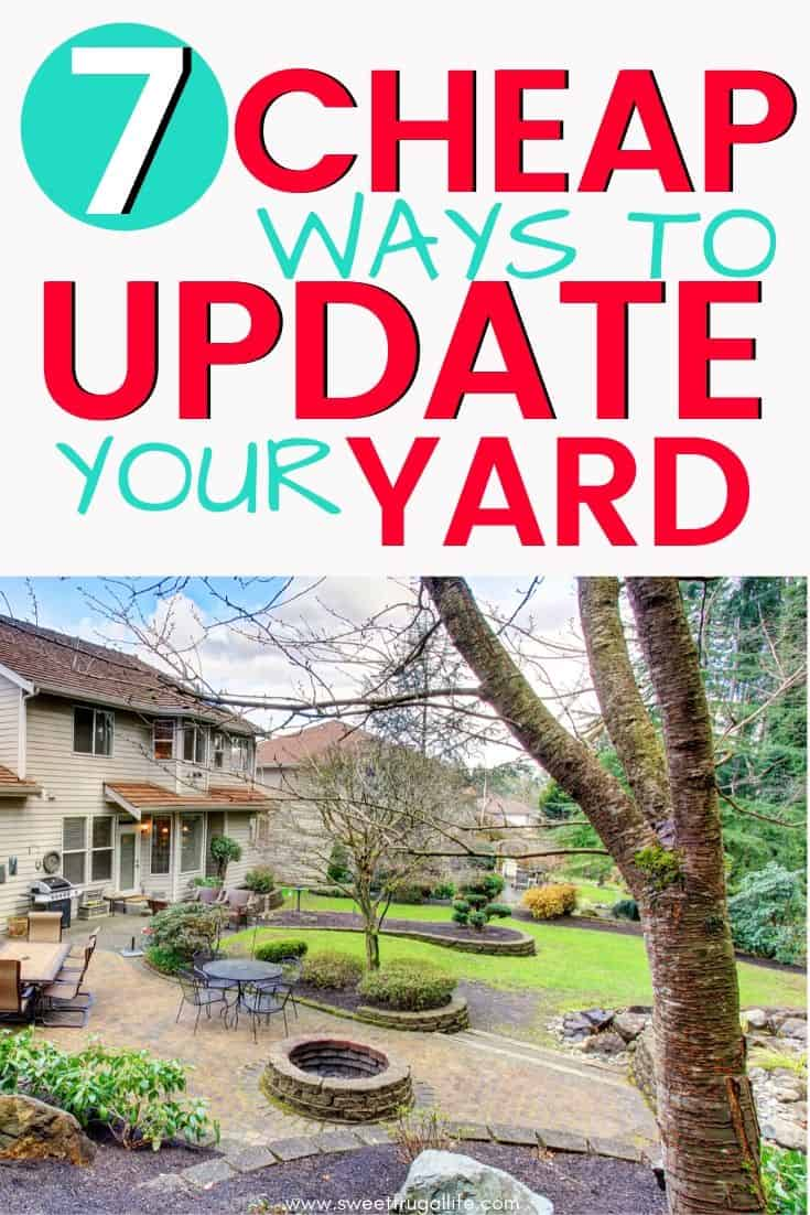 7 cheap ways to update your yard