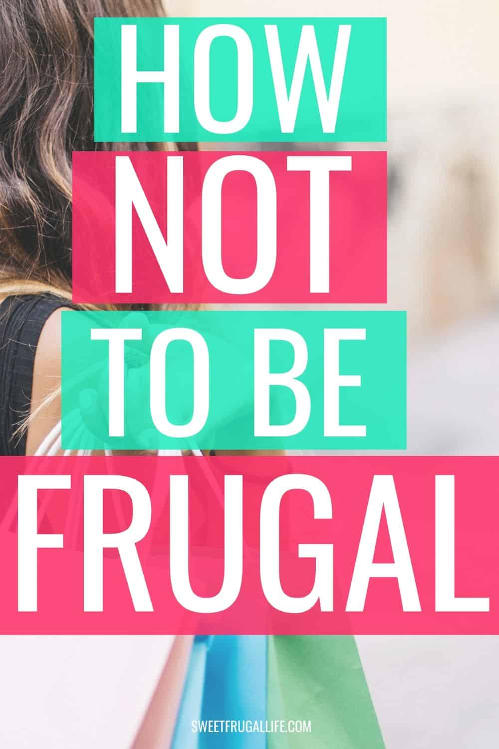 how to not be frugal - frugal tips