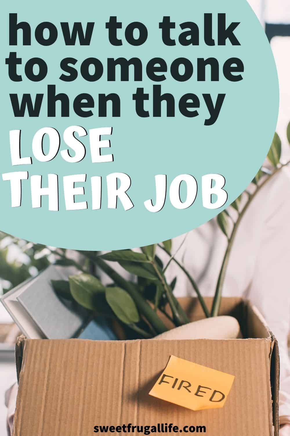 what to say to someone who lost their job