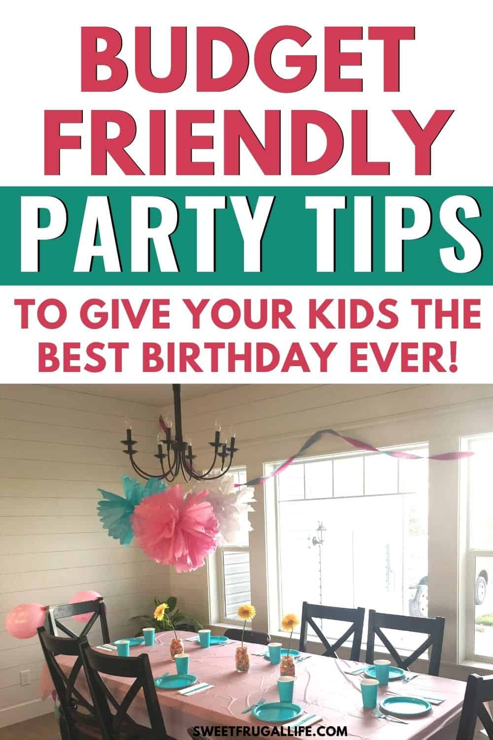 budget friendly party tips - frugal birthday party tips