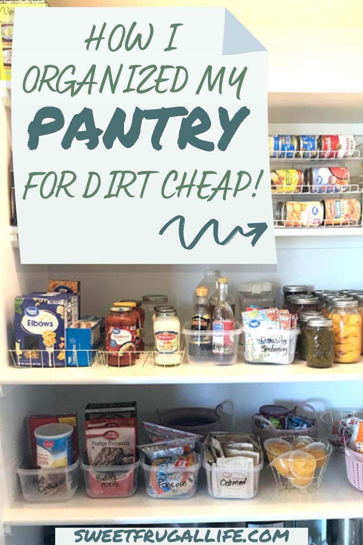 cheap pantry organization tips - budget friendly pantry organization tips.