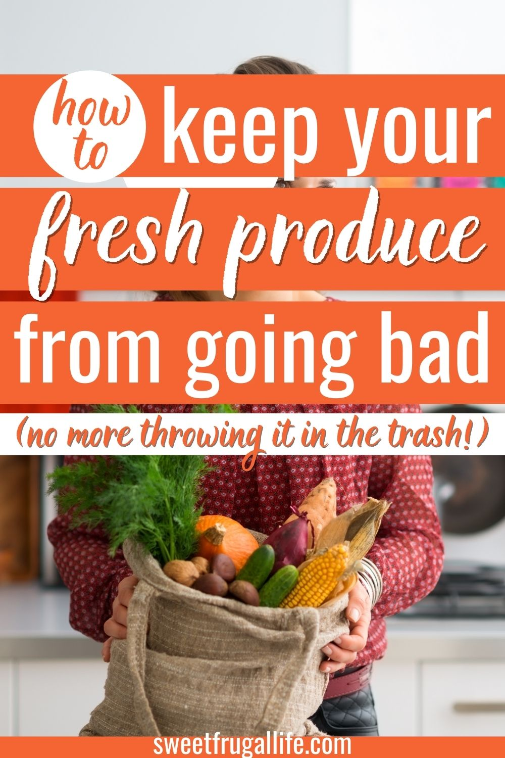 tips to keep fruits and vegetables fresh - how to stop veggies from going bad so quickly