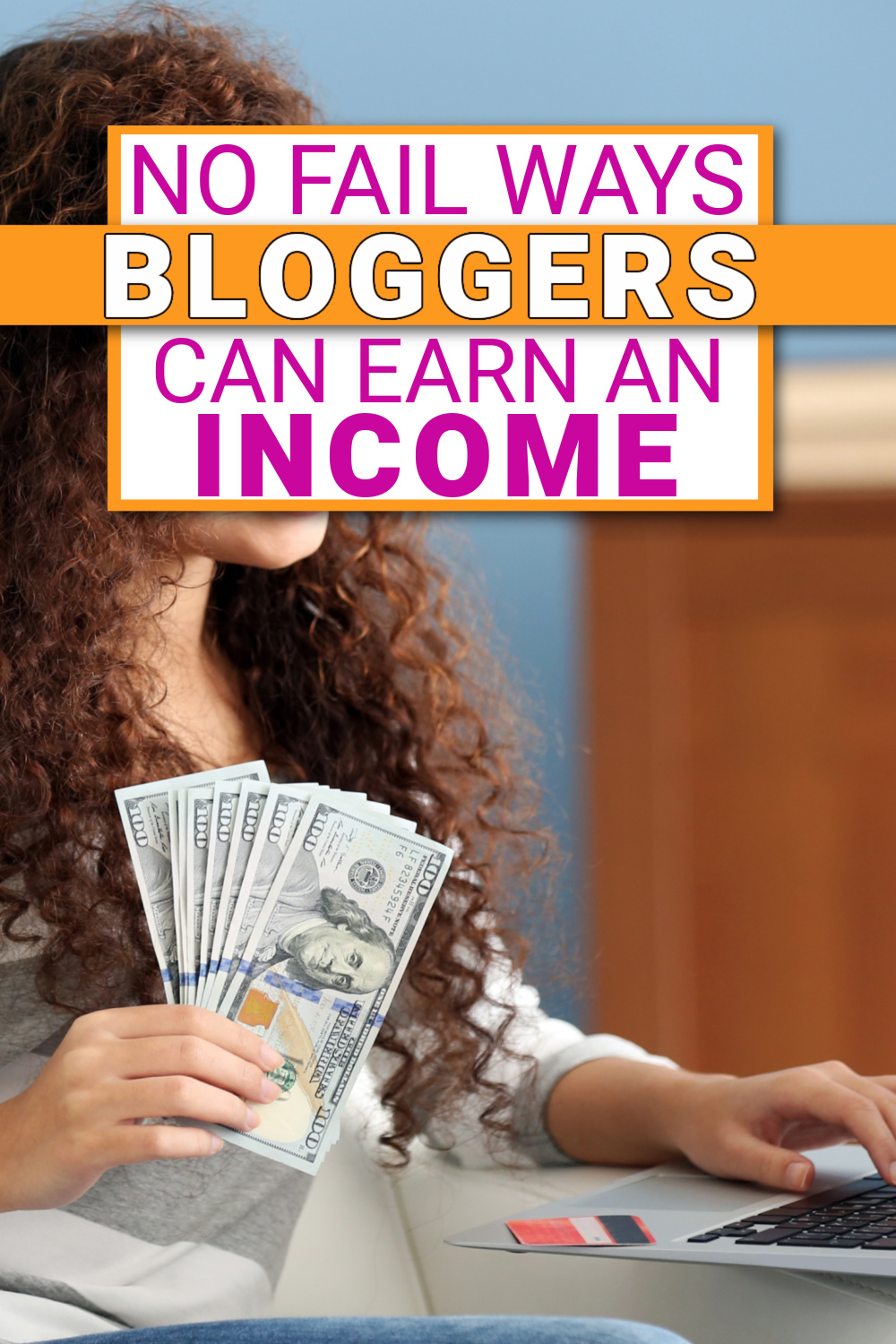 bloggers make money - earning money from a blog