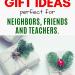 Cheap Gift Ideas for Neighbors, Friends and Teachers