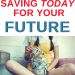 How to begin saving today for your future
